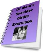 OT Mom's Shoulder Girdle Exercises by PFOT